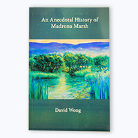 Anecdotal History of Madrona Marsh by David Wong